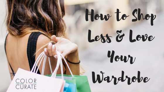 How to Shop Less and Love Your Wardrobe