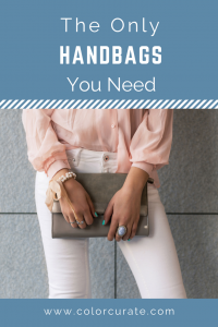 The Only Handbags You Need
