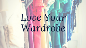 Love your wardrobe